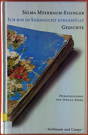 Ich bin in Sehnsucht eingehüllt. Gedichte.: Selma Meerbaum- Eisinger