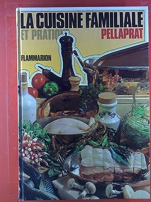 La Cuisine Familiale Et Pratique. 500 Recettes: H. P. Pellaprat