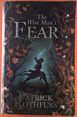The Wise Mans Fear. The Kingkiller Chronicle: Patrick Rothfuss