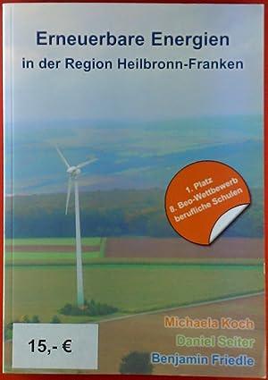 Erneuerbare Energien in der Region Heilbronn-Franken.: Michael Koch, Daniel