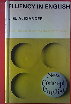 Fluency in English. An integrated Course for: L.G. Alexander