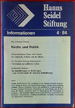 Informationen 4/84. Kirche und Politik. INHALT: Der: Hrsg. Hanns-Seidel-Stiftung e.V.
