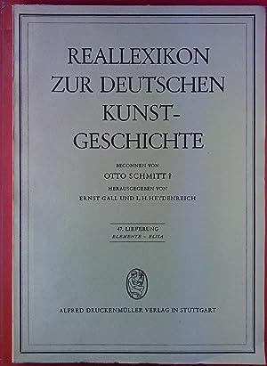 Reallexikon zur deutschen Kunstgeschichte. 47. Lieferung: Elemente: Hrsg: Ernst Gall,