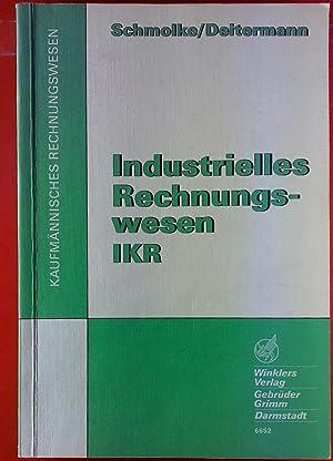 Industrielles Rechnungswesen IKR. Kaufmännisches Rechnungswesen.: Manfred Deitermann, Siegfried