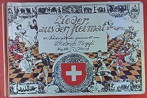 Lieder aus der Heimat. 100 schweizer Lieder.: Friedrich Niggli
