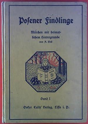 Posener Findlinge. Märchen mit heimatlichem Hintergrunde.: A. Sell