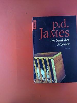 Im Saal der Mörder. Roman.: P. D. James
