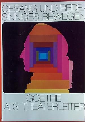 Gesang und Rede, Sinniges Bewegen- Goethe als