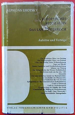 Europäisches mittelalter das Land Österreich Band 1: Alphons Lhotsky