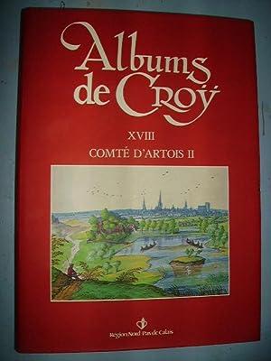 ARTOIS)ALBUMS DE CROY XVIII COMTE D'ARTOIS II:GOUVERNANCE: Publiés sous la