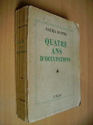 QUATRE ANS D'OCCUPATIONS: GUITRY Sacha