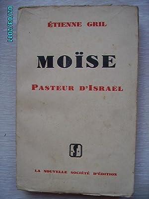 MOISE,PASTEUR D'ISRAEL: GRIL Etienne