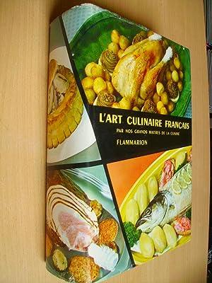 L'ART CULINAIRE FRANCAIS:Les recette de cuisine -: Ali-Bab,Darenne,Duval,Escoffier,Gilbert,Guérot,Montagné,Pellaprat,Urbain-Dubois: