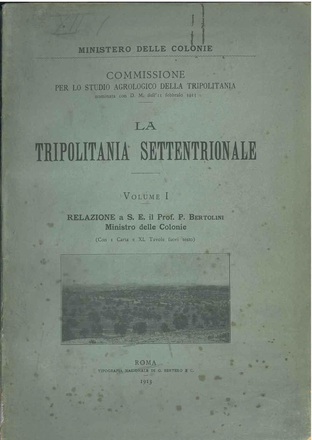 La Tripolitania settentrionale. Volume I: Bertolini P