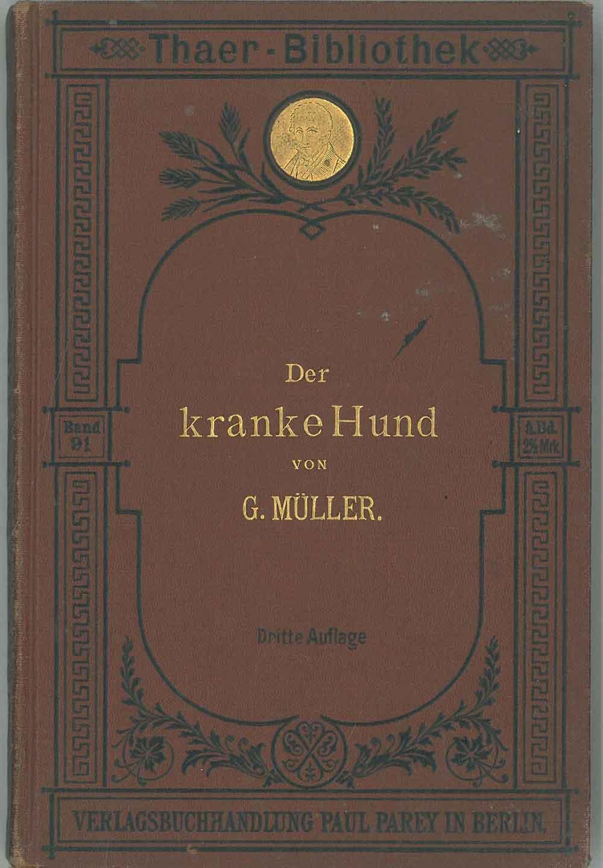 Der kranke hund. Anleitung zur Erkennung, Heilung: Muller Georg
