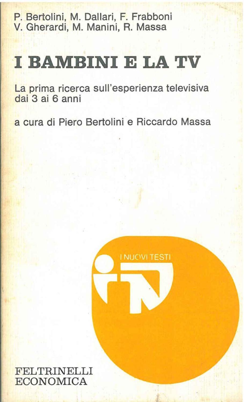 I bambini e la tv: Bertolini, P., Dallari,