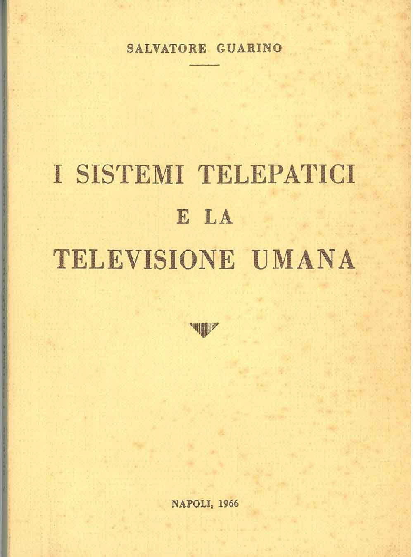 I sistemi telepatici e la televisione umana: Guarino Salvatore