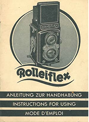 Rolleiflex. Anleitung zur Handhabung. Instructions for using. Mode d'emploi