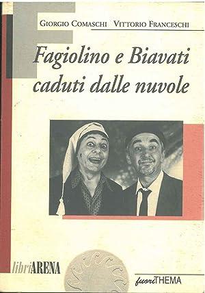 Fagiolino e Biavati caduti dalle nuvole: Comaschi Giorgio, Franceschi