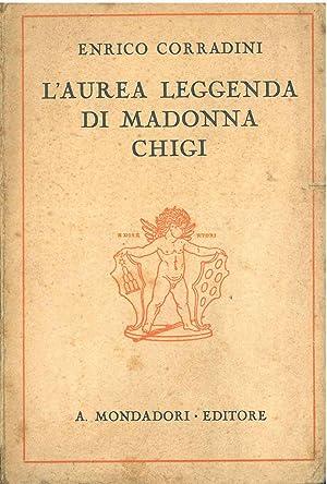 L' aurea leggenda di Madonna Chigi. Commedia: Corradini Enrico