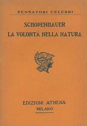 La volontà nella natura Prima traduzione italiana: Schopenhauer Arturo