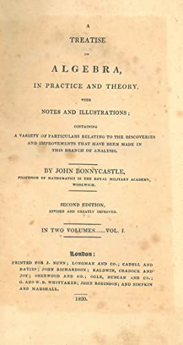 A Treatise on algebra, in practice and theory, with notes and illustrations; containing a variety...