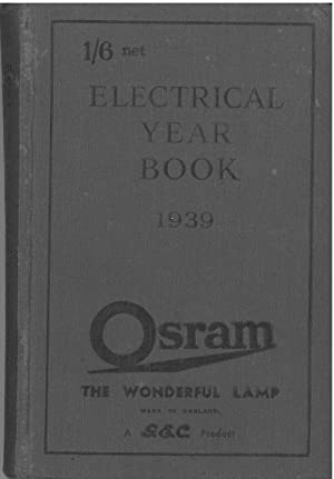 The electrical year book 1939. A collection of electrical engineering notes, rules tables and data