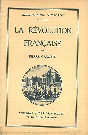 La révolution française. IL SOLO SECONDO VOLUME: Gaxotte, Pierre