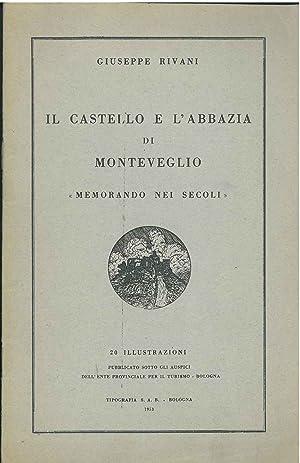 """Il castello e l'abbazia di Monteveglio """"memorando: Rivani Giuseppe"""