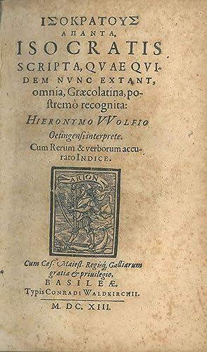 Isokratus hapanta. Isocratis scripta, quae quidem nunc: Isocrates, Isocrate