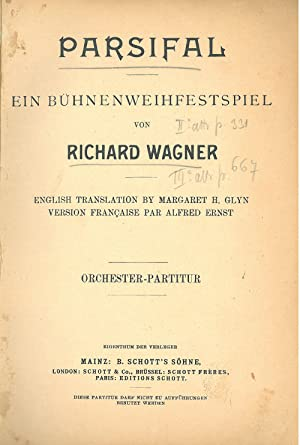 Parsifal. Ein Buhnenweihfestspiel von Richard Wagner. Orchester - Partitur English Translation by...