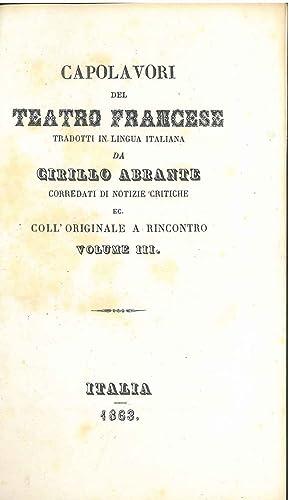 Capolavori del teatro francese tradotti in lingua italiana da Cirillo Abrante corredati di notizie ...