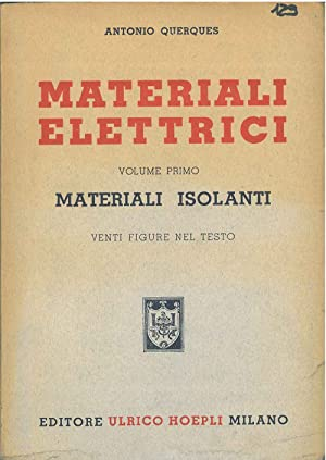 Materiali elettrici. Vol. 1°: materiali isolanti