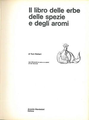 Il libro delle erbe, delle spezie e: Stobart Tom