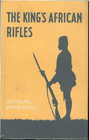The King's African rifles. A study in the military history of east and central Africa, 1890-1945