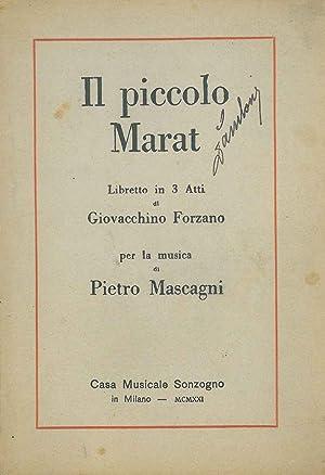 Il piccolo Marat Per musica di Pietro: Forzano Giovacchino