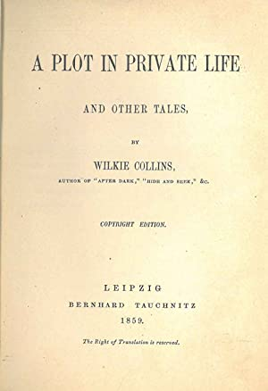 A plot in private life and other tales contiene anche: Mad Monkton; The black cottage; The family...