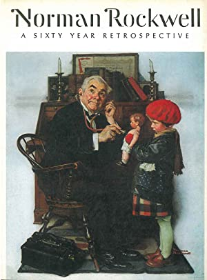Norman Rockwell. A sixty year retrospective. Catalogue of an exhibition organized by Bernard Dane...