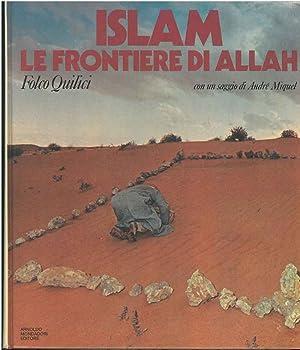 Le frontiere di Allah. Saggio introduttivo di: Quilici Folco