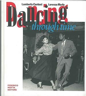 Dancing through time. Le emozioni del ballo: Cantoni Lamberto, Merlo