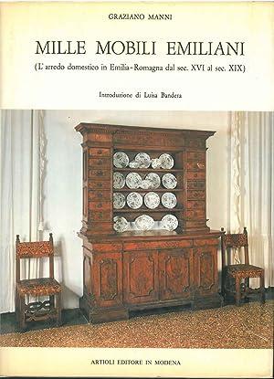 Mille mobili emiliani. (L'arredo domestico in Emilia-: Manni Graziano