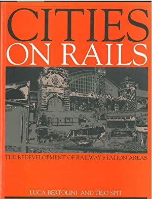 Cities on Rails. The redevelopment of railway: Bertolini Luca, Spit
