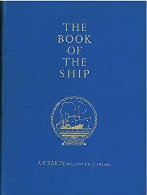 The book of the ship. An Exahustive Pictorial and Factual Survey of World Ship, Shipping, and Shi...