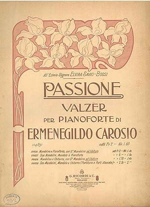 Passione. Valzer per pianoforte: Carosio Ermenegildo
