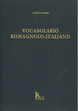 Vocabolario romagnolo - italiano. Faenza, Conti all'Apollo, 1840, ma