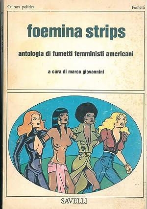 Foemina strips. Antologia di fumetti femministi americani: Giovannini Marco (a