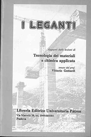 I leganti. Appunti dalle lezioni di tecnologia: Gottardi Vittorio