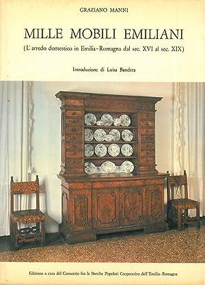 Mille mobili emiliani. (L'arredo domestico in Emilia-Romagna: Manni Graziano