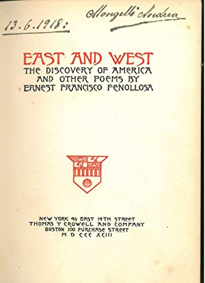 East and West. The Discovery of America and Other Poems