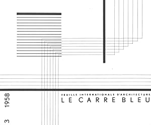 Le Carré Bleu. Feuille internationale d'architecture. n. 3, 1958
